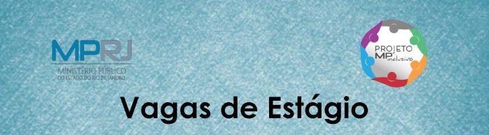 Banner digital retangular horizontal, com fundo azul. À esquerda, na parte superior, há o logotipo do Ministério Público do Estado do Rio de Janeiro. Ainda na parte superior, à direita, logotipo do Projeto MP Inclusivo. Na parte de baixo, centralizado, em letras pretas: vagas de estágio.